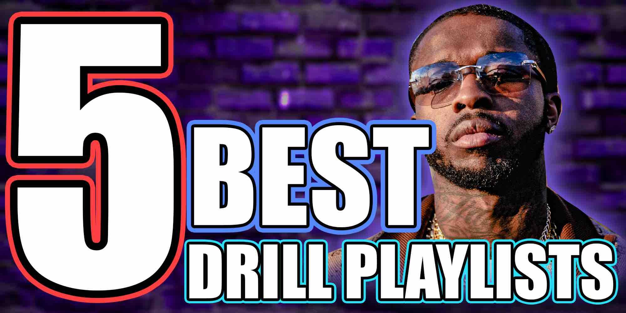 5 Best Drill Playlists