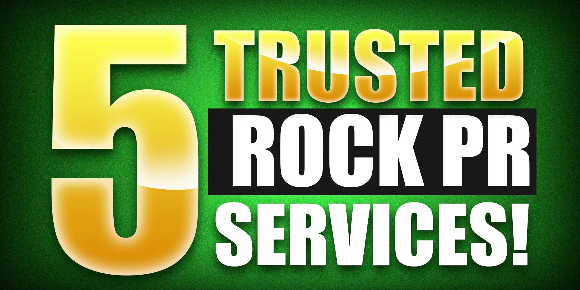 5 Trusted Rock PR Services