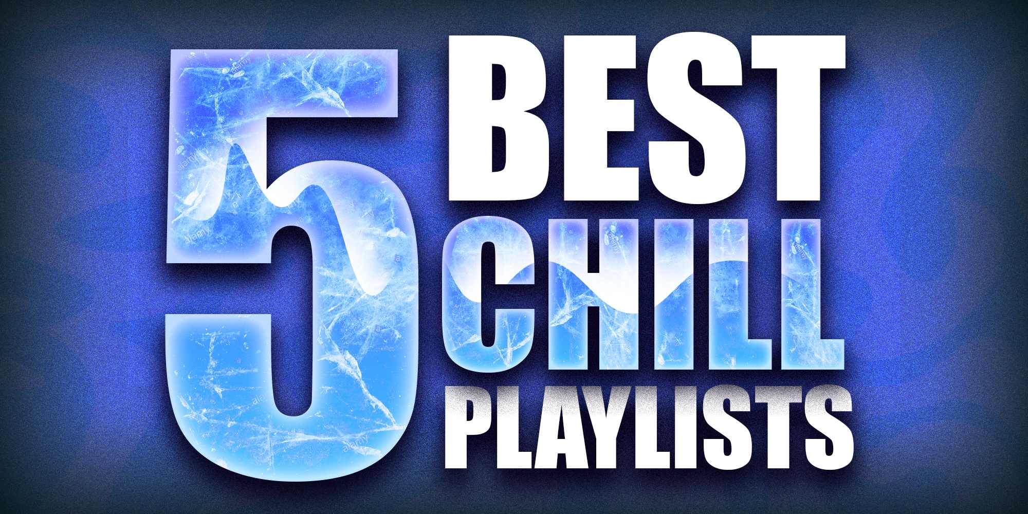 5 best chill playlists