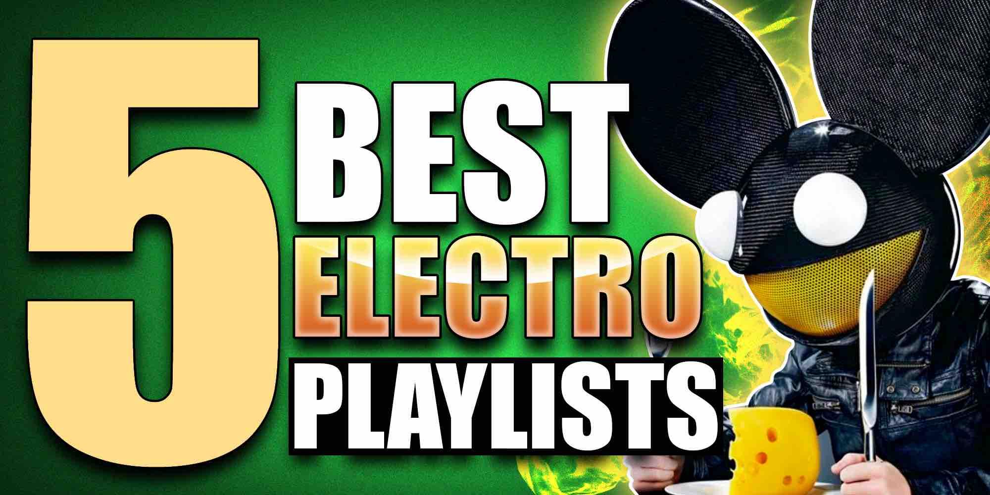 5 best electronic playlists