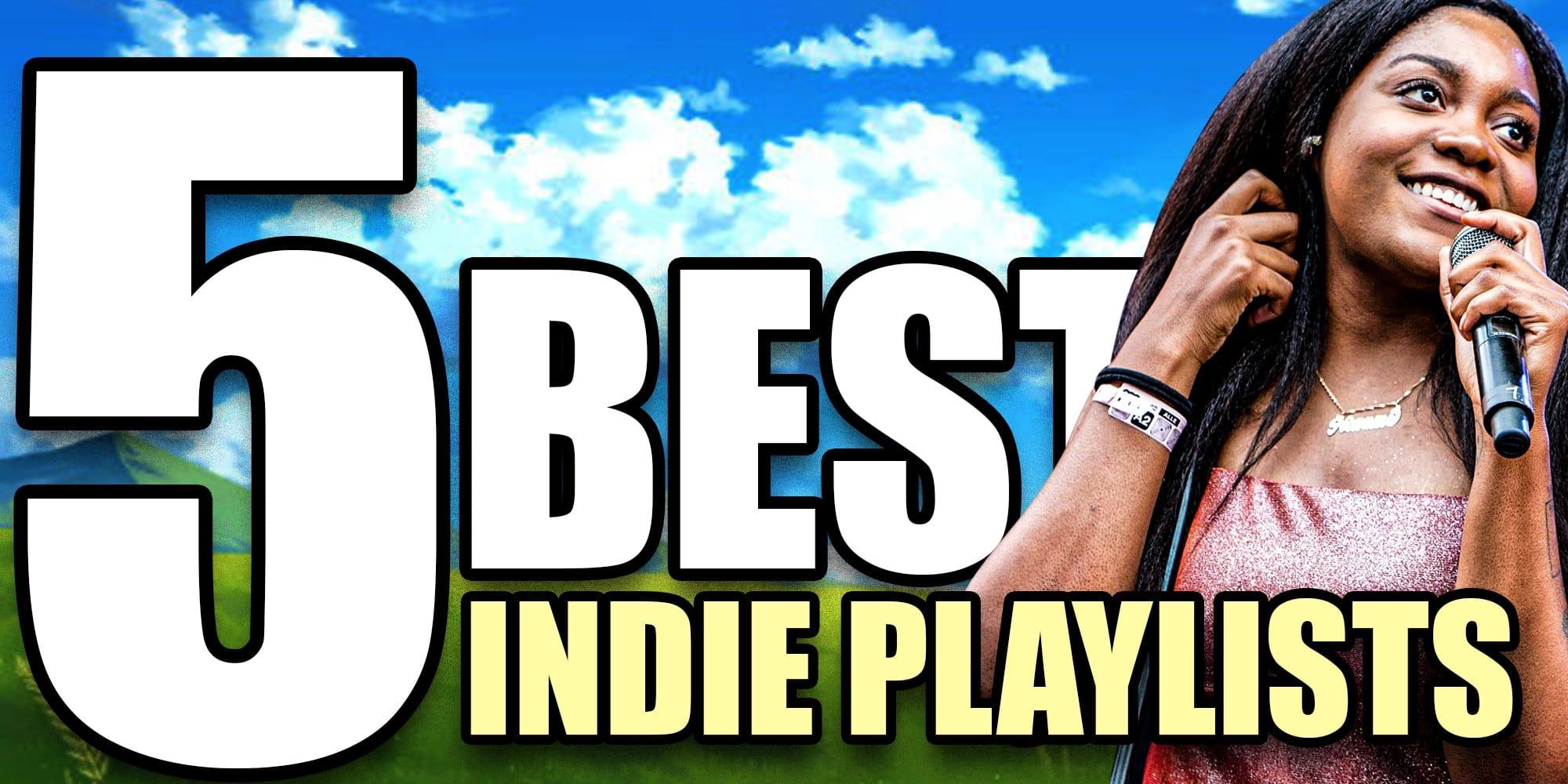 5 best indie playlists