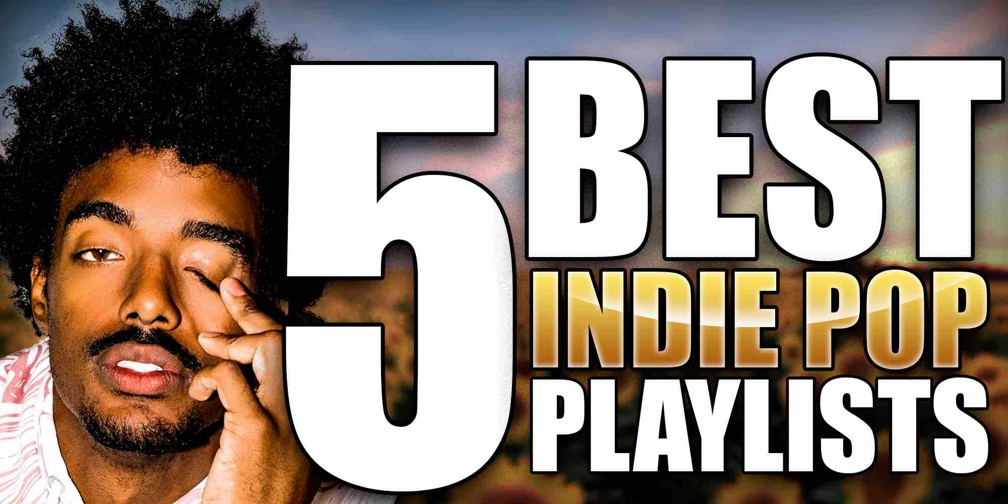 5 best indie pop playlists
