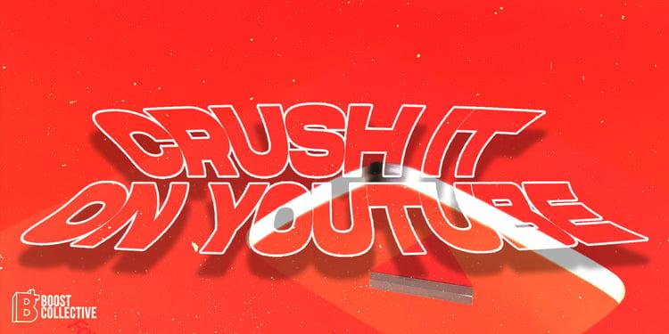 Crush it on youtube