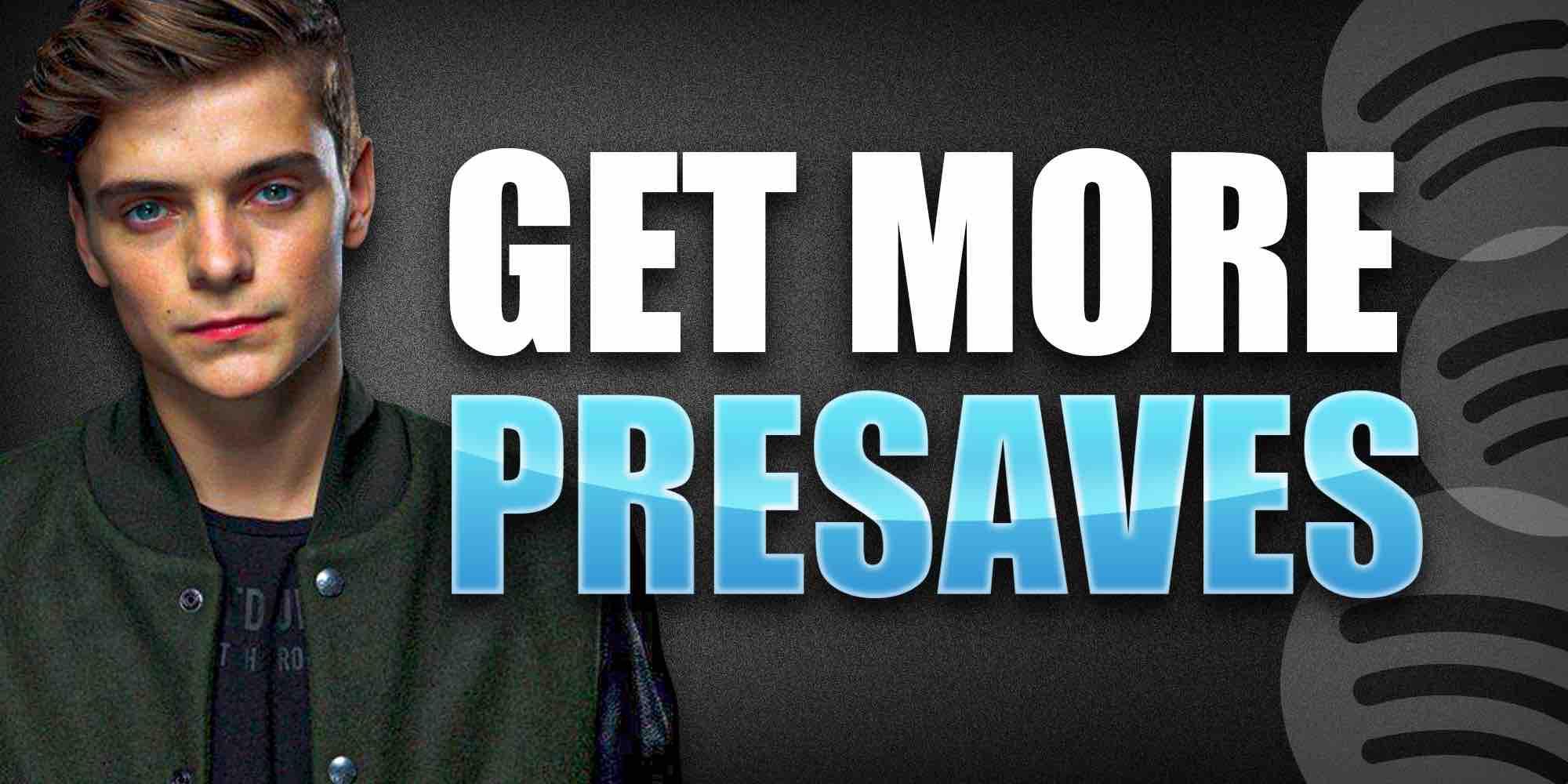 Get more presaves