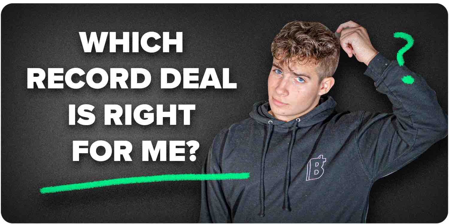 Which record deal is best for you