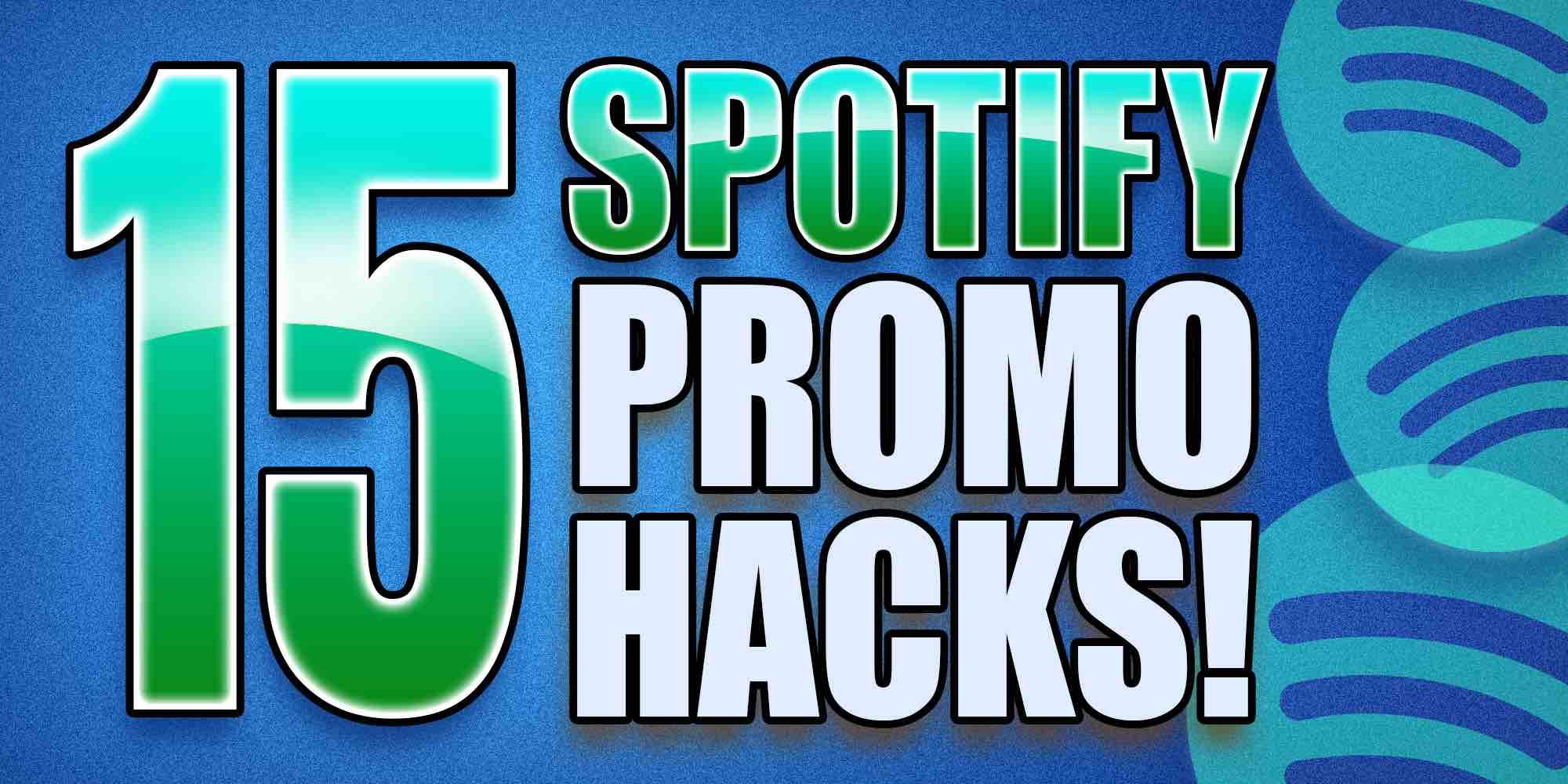 15 Spotify Promo Hacks